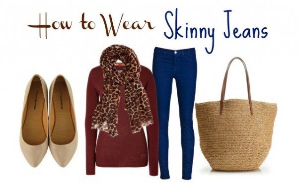 How to Wear Skinny Jeans