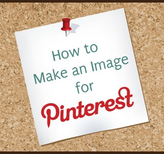 How to Make an Image for Pinterest