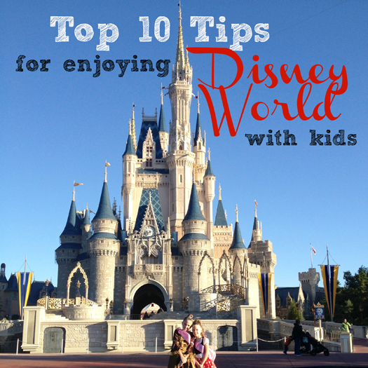 10 Tips for Enjoying Disney World with Kids