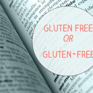 Gluten-Free OR Gluten Free ????