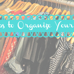 10 Steps to Organize Your Closet