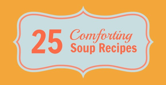 25 comforting soup recipes