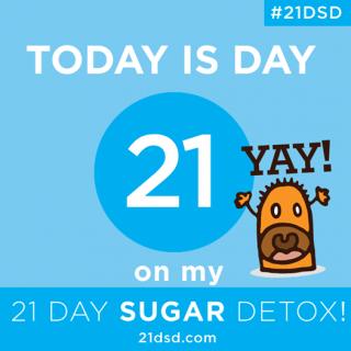 The 21-Day Sugar Detox DAY 21 Recap, I DID IT!