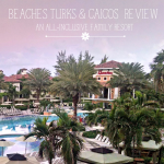Family Travel: Beaches Turks & Caicos Review