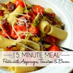 15 Minute Meals: Pasta w/ Asparagus, Tomatoes & Bacon