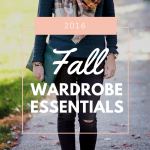 2016 Fall Wardrobe Essentials