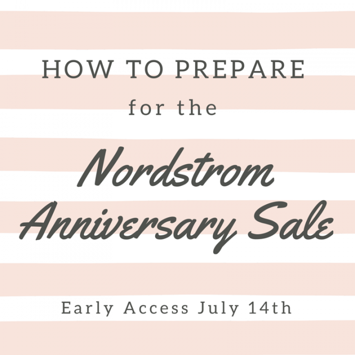 How to Prepare for the Nordstrom Anniversary Sale #NSale