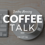 Coffee Talk  08.07.16