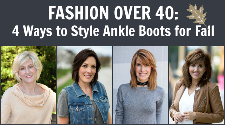 4 Over-40 Fashion Bloggers Style Ankle Boots for Fall