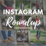 Instagram Roundup 06.10.17