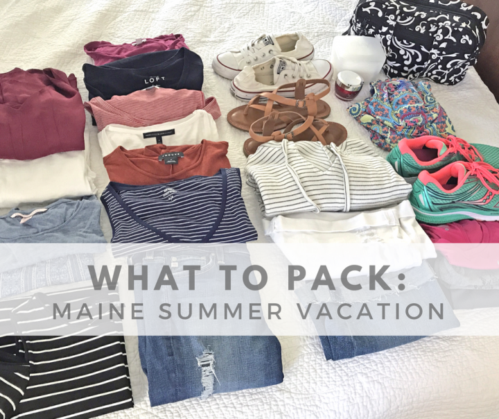 What To Pack: Maine Summer Vacation